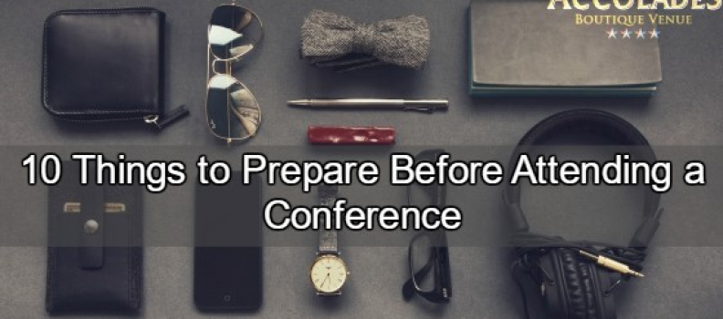 10 Things to Prepare Before Attending a Conference